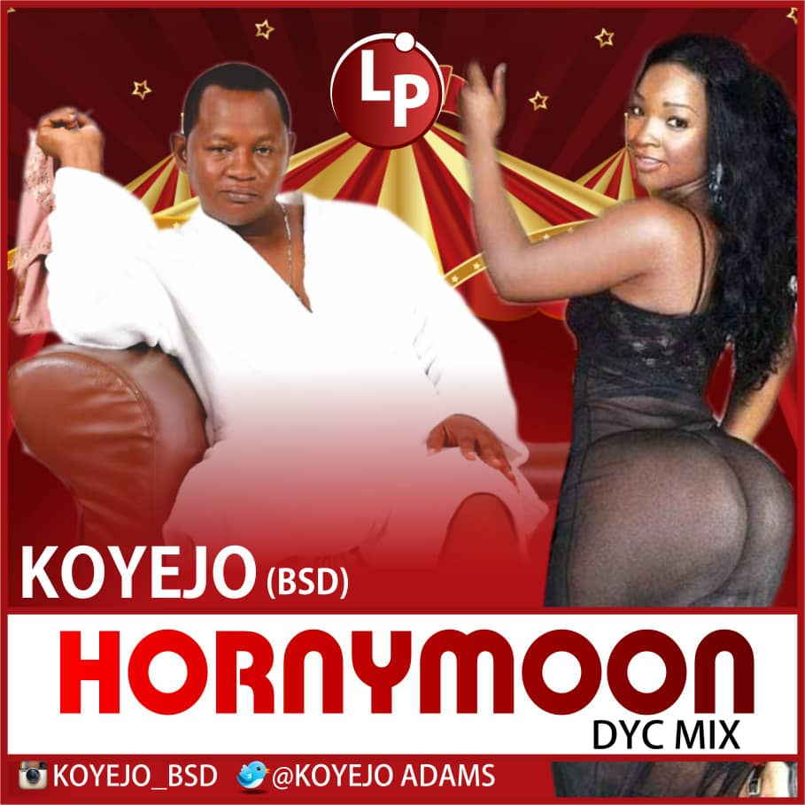 [Music] Koyejo – Hornymoon