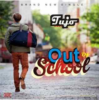 Tujo - Out Of School