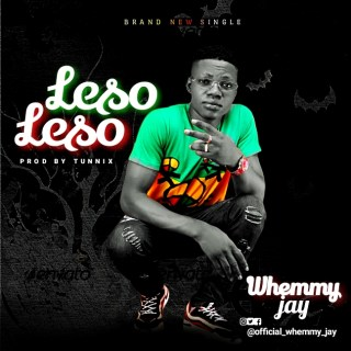 Whemmy Jay - Leso Leso