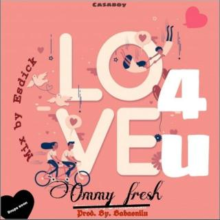 Ommy Fresh - Love For You