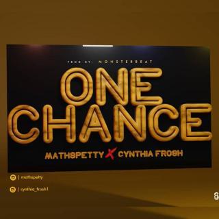 Mathspetty ft. Cynthia Frosh - One Chance