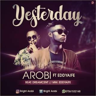 Arobi ft. Eddyaife - Yesterday