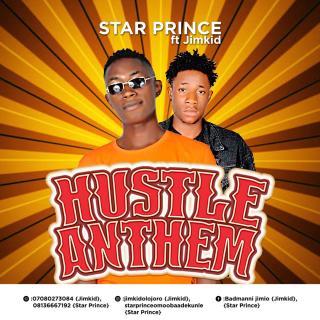 Star Prince ft. Jimkid - Hustle Anthem