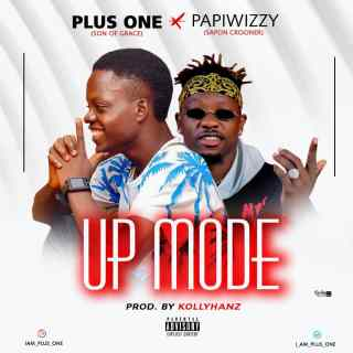 Plus One ft. Papiwizzy - Up Mode