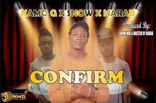 Kamo G NMG ft. Snow & Nirab - Confirm