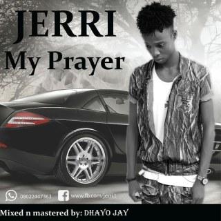 Jerri - My Prayer