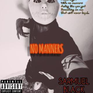 Sarmuel Black - No Manners