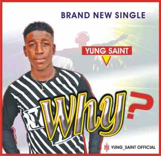 Yung Saint - Why?