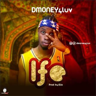 Dmoney4luv - Ife (Love)