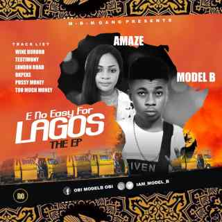 Model B - E No Easy For Lagos
