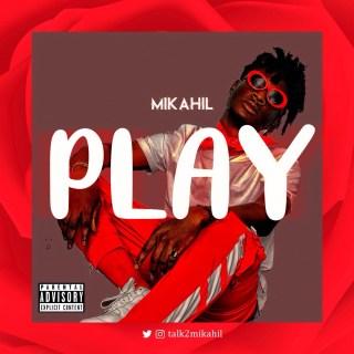 Mikahil - Play