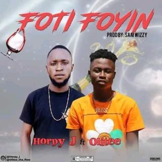 Horpy J ft. Olitee - Foti Foyin