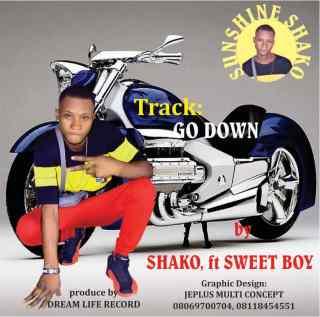 Shako ft. Sweet Boy - Go Down