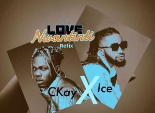 Ice ft. CKay - Love Nwantinti (Refix)