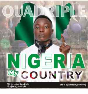 Quadriple – Nigeria My Country