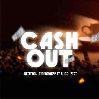 Emmarazy ft. Shga Ziri - Cashout