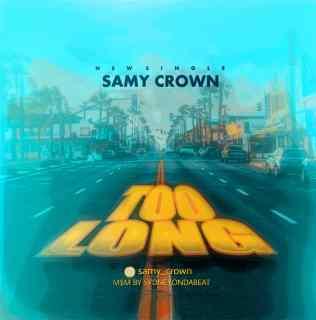 Samy Crown - Too  Long