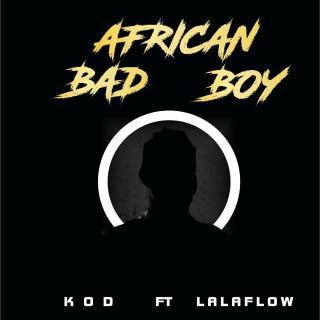 KOD ft. LalaFlow - African Bad Boy