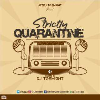 DJ Tosmight – Strictly Quarantine Party Mix