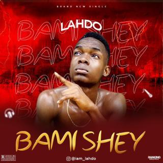 Lahdo - Bami Shey
