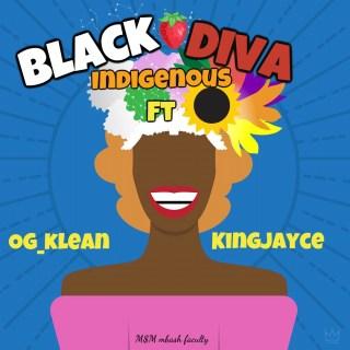 [PR-Music] Indigenous ft. OG Klean & Kingjayce - Black Diva