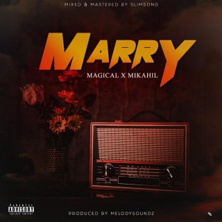 Magical ft. Mikahil - Marry