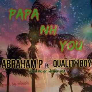 [PR-Music] Abraham P ft. Quality Boy - Papa Nh You