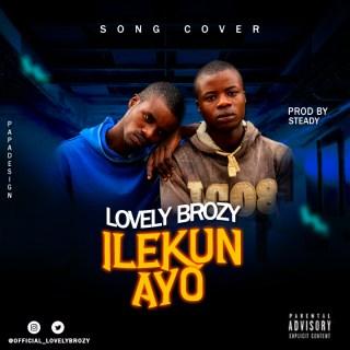 [PR-Music] Lovely Brozy - Ilekun Ayo (Cover)
