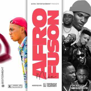 [Mixtape] DJ Tosmight – AfroFusion Mix