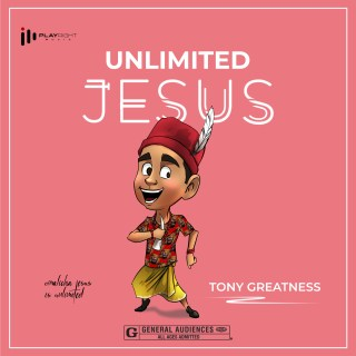 [PR-Music] Tony Greatness - Unlimited Jesus
