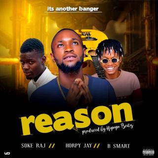 [PR-Music] Horpy J ft. B Smart & Sokeraj - Reason