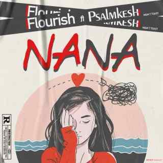 [PR-Music] Flourish ft. Psalmkesh - Nana