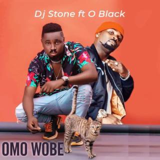 DJ Stone ft. O Black - Omo Wobe