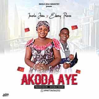 Imole Jesu ft. Ebony Prince - Akoda Aye