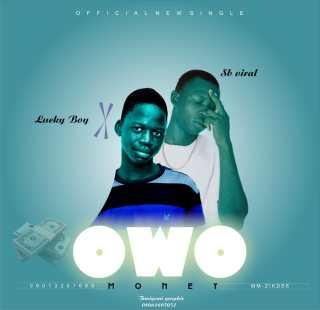Lucky Boy ft. SB Viral - Owo (Money)