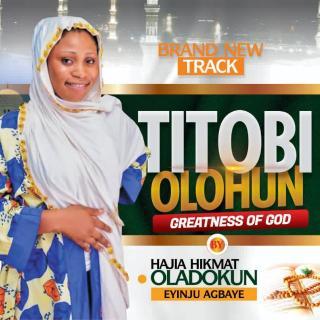 Eyinju Agbaye - Titobi Olohun (Greatness Of God)