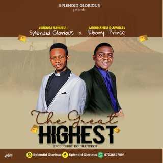 Splendid Glorious ft. Ebony Prince - The Great Highest
