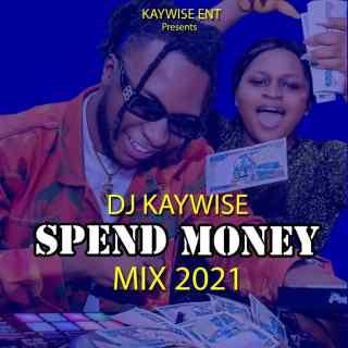 DJ Kaywise - Spend Money Mix