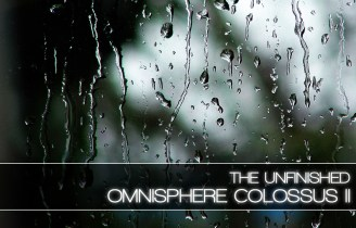 Review: Omnisphere Colossus II by The Unfinished