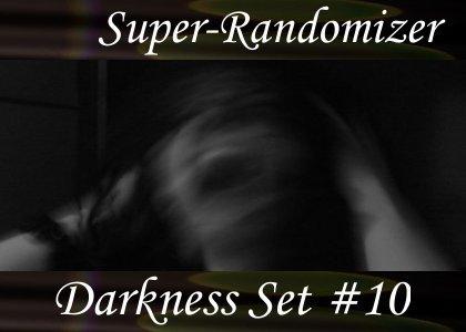 SoundScenes - Super Randomizer - Darkness Set 10