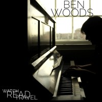 Watch/Read/Travel: Ben Woods