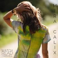 Watch/Read/Travel: Mira Calix
