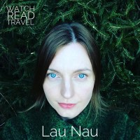 Watch/Read/Travel: Lau Nau