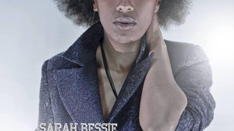 Sarah Bessie: Découverte Soul & Blues En Toute Suggestivité