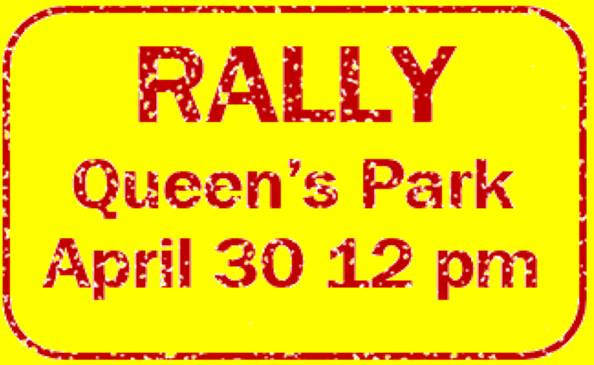 Yellow sign with red writing - Rally Queen's Park April 30 12 pm
