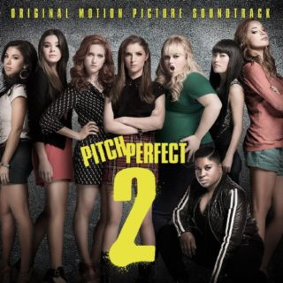 Pitch Perfect 2 Lied - Pitch Perfect 2 Musik - Pitch Perfect 2 Soundtrack - Pitch Perfect 2 Filmmusik