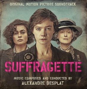 Suffragette Song - Suffragette Music - Suffragette Soundtrack - Suffragette Score