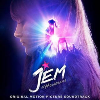 Jem and the Holograms Lied - Jem and the Holograms Musik - Jem and the Holograms Soundtrack - Jem and the Holograms Filmmusik