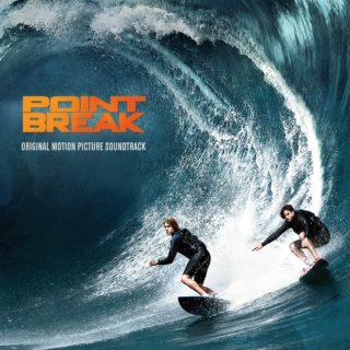 Point Break Soundtrack - Point Break Movie songs - Point Break Film Score