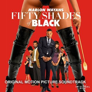 Fifty Shades of Black Song - Fifty Shades of Black Music - Fifty Shades of Black Soundtrack - Fifty Shades of Black Score